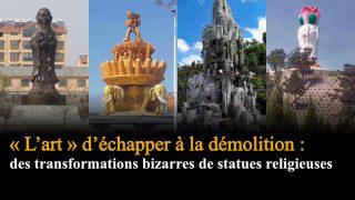 « L'art » d'échapper à la démolition : des transformations bizarres de statues religieuses